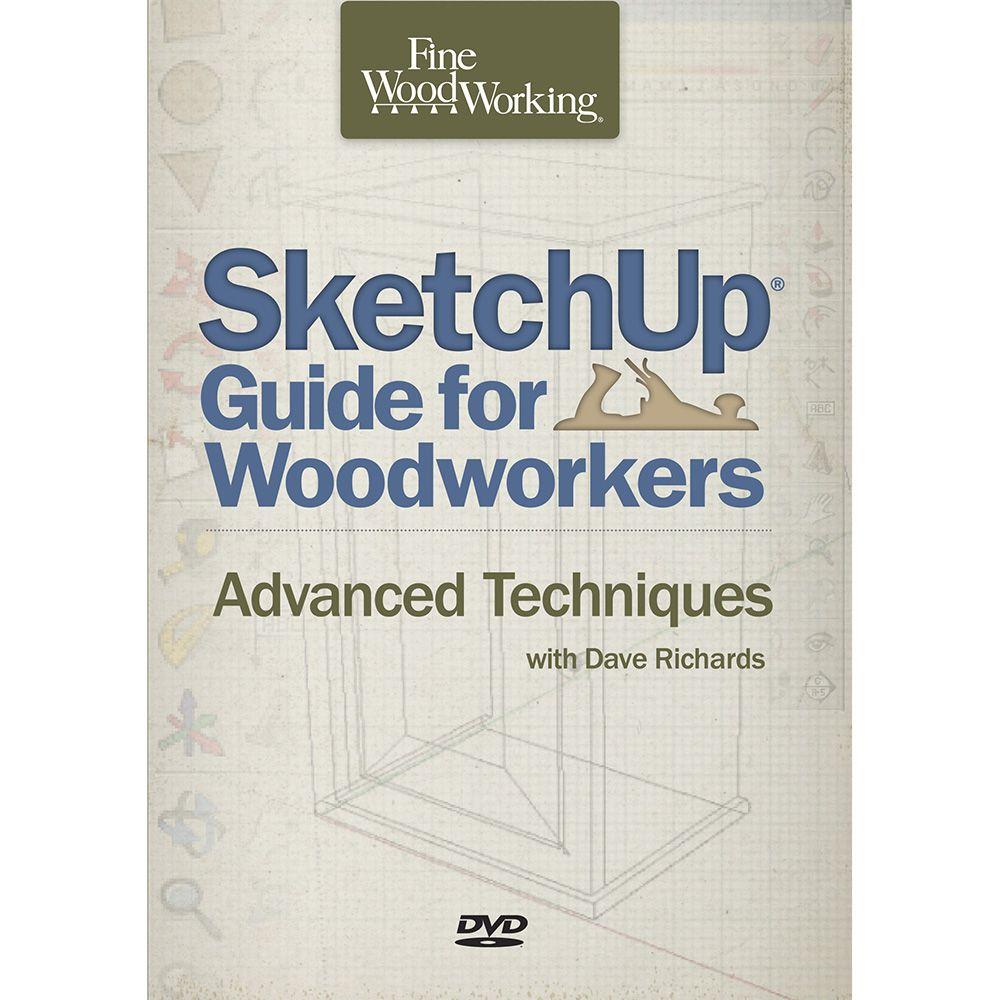 Sketchup Guide for Woodworkers Advanced Techniques