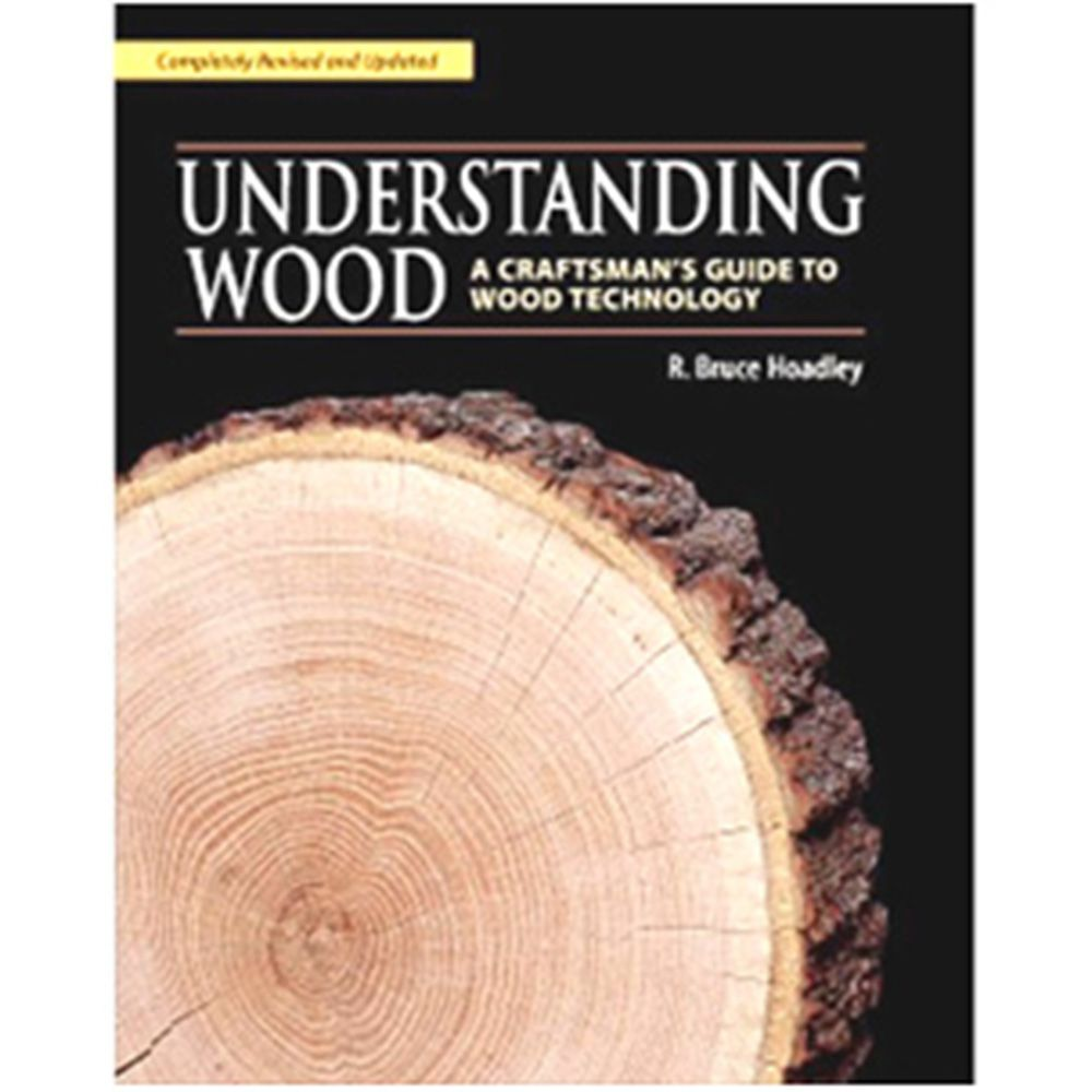 Understanding Wood: A Craftsman's Guide to Wood Technology, Book