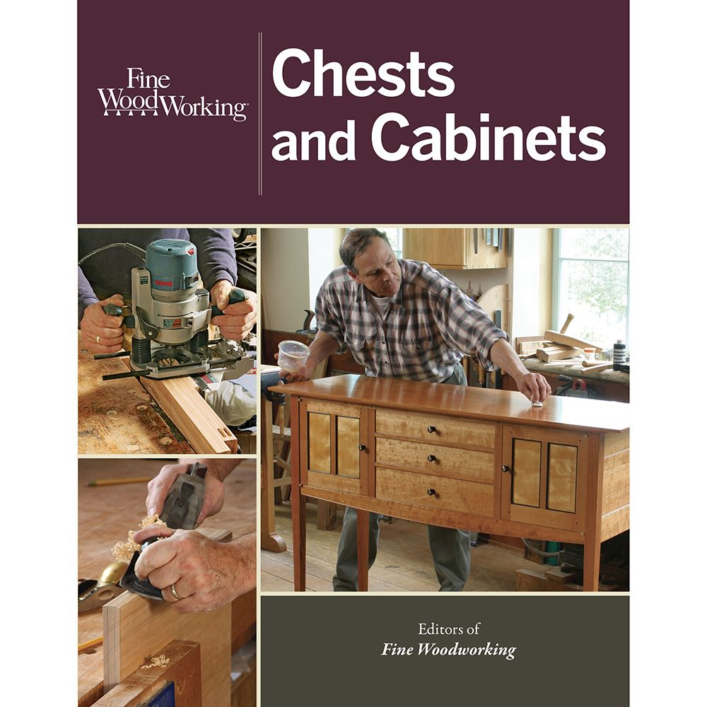 Fine Woodworking Chests And Cabinets Book Rockler Woodworking And