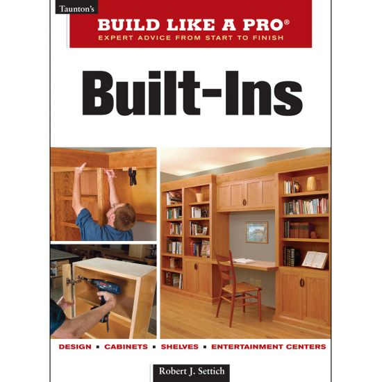 Taunton's Build Like A Pro: Built-Ins Book