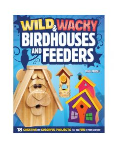 Wild and Wacky Bird Houses and Feeders