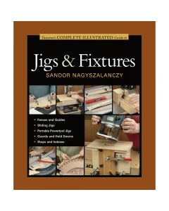 Complete Illustrated Guide to Jigs & Fixtures, Book