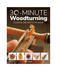 "Cover of the book ""30-Minute Woodturning"" by Mark Baker."