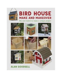 "Cover of the book ""Bird House Make and Makeover"" by Alan Goodsell."