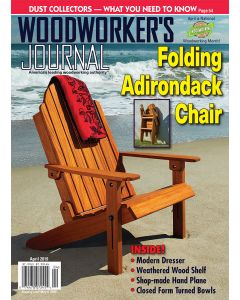 In the March/April issue of Woodworker's Journal, you'll find options for putting your craftsmanship to work for your shop, your home – or your yard.