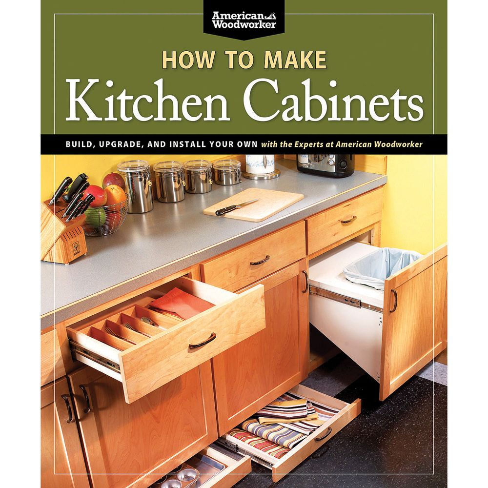 Woodcraft Kitchen Cabinets: How To Make Kitchen Cabinets Book From American Woodworker