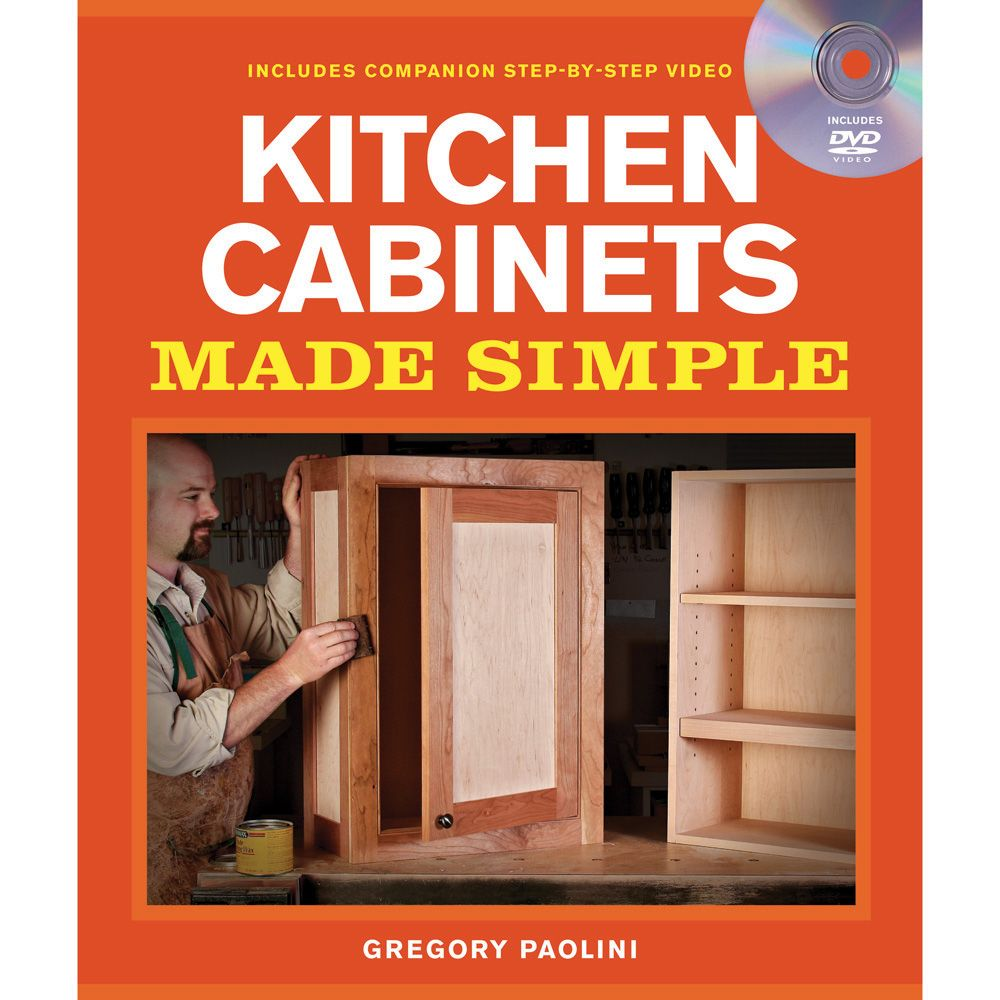Kitchen Cabinets Made Simple With DVD By Gregory Paolini