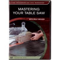 Mastering Your Table Saw, Fine Woodworking DVD