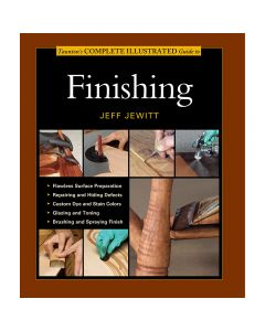 Taunton's Complete Illustrated Guide to Finishing, Paperback Book