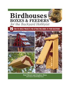 Birdhouses, Boxes & Feeders for the Backyard Hobbyist, Softcover