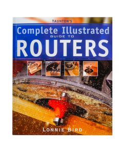 Taunton's Complete Illustrated Guide to Routers, Book