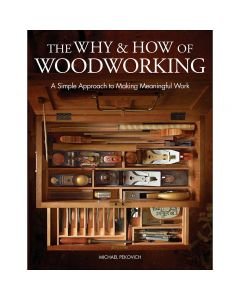 The Why and How of Woodworking, Hardcover Book
