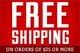Free Shipping on $25+ Orders
