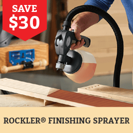 SAve $30 on the rockler finishing sprayer