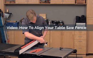 how to align your table saw fence video screenshot