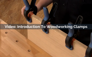 Introduction To Woodworking Clamps Video Screenshot