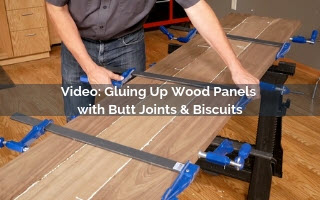 Gluing Up Wood Panels with Butt Joints & Biscuits Video Screenshot