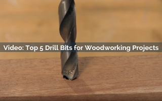Top 5 Drill Bits For Woodworking Projects
