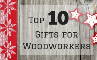 10 Great Gifts For Woodworkers In 2018