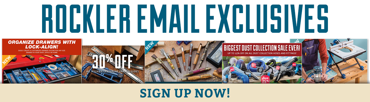 Sign Up for Rockler Email Exclusives!