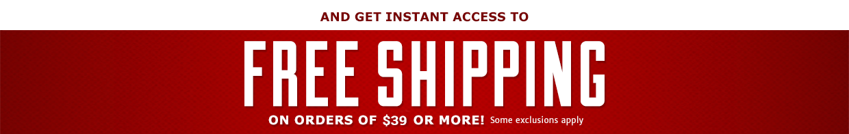 Get Access to Free Shipping on Orders of $39 or more!