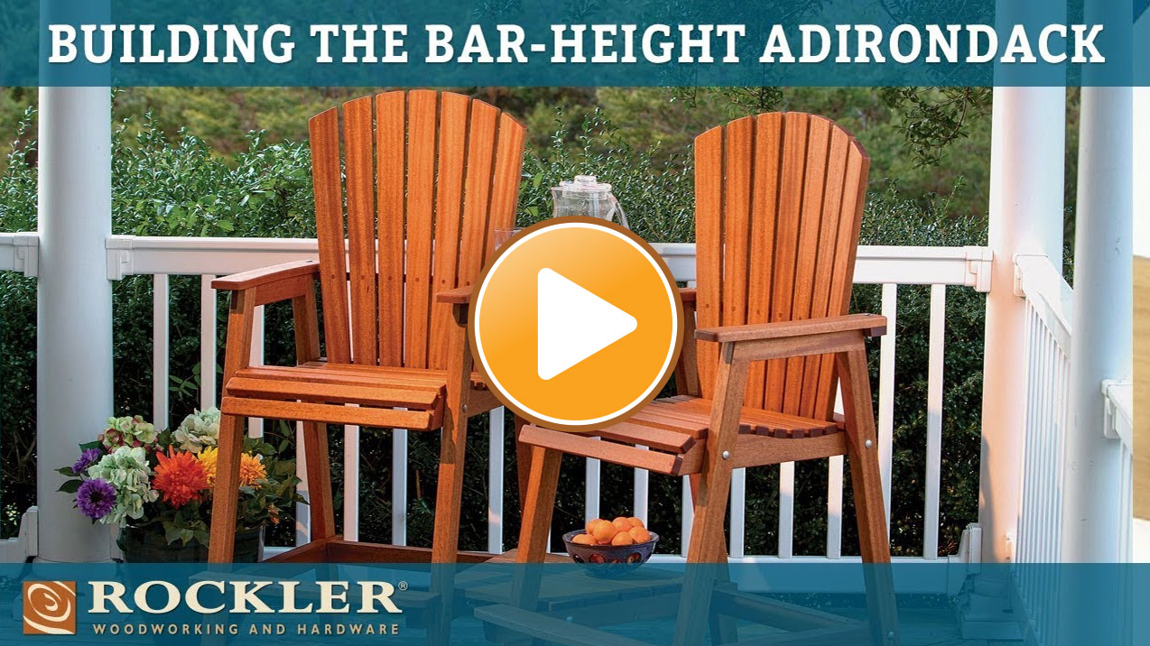 Building the Rockler Bar-Height Adirondack Chair